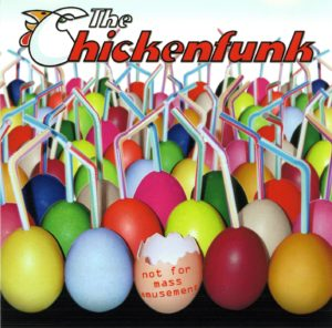 The Chickenfunk Not For Mass Amusement Demo